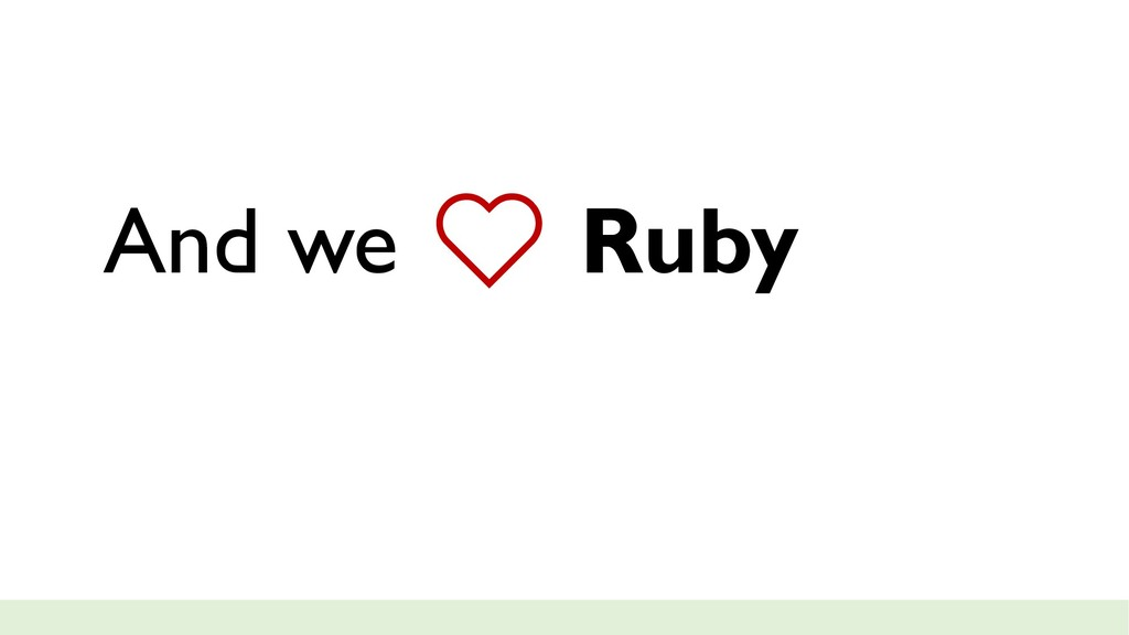 And we ❤ Ruby