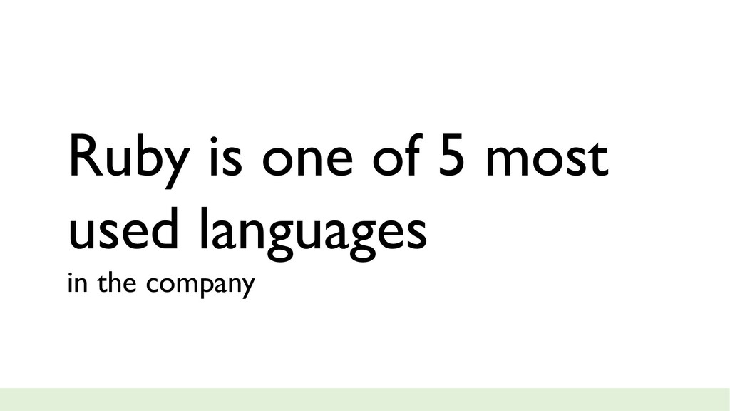 Ruby is one of 5 most used languages in the com...