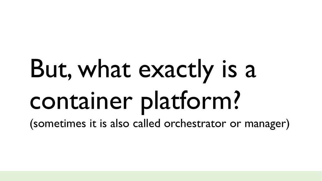 But, what exactly is a container platform? (som...