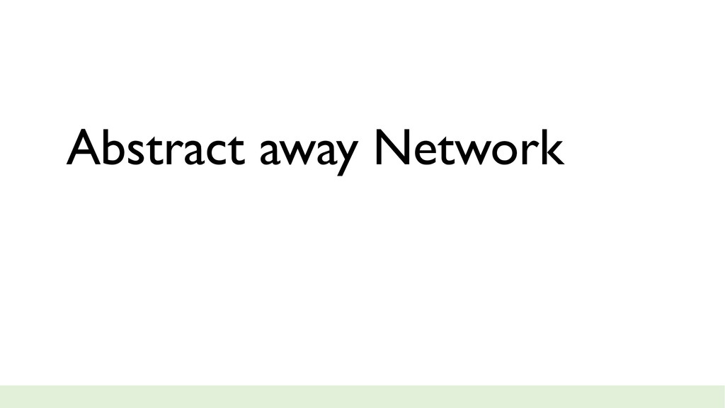 Abstract away Network