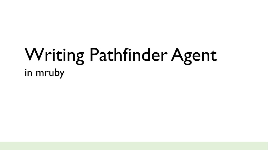 Writing Pathfinder Agent in mruby