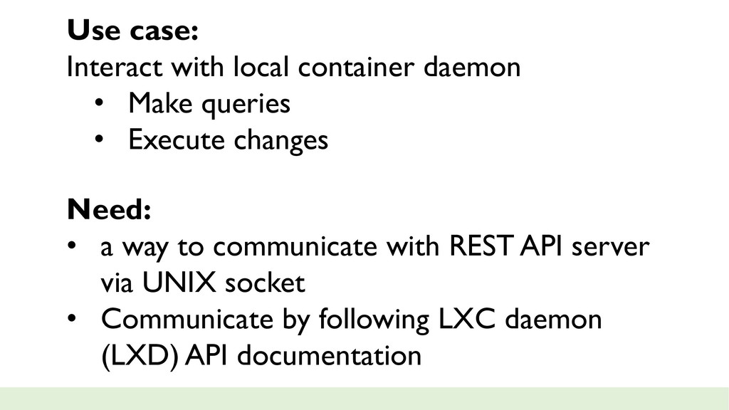 Use case: Interact with local container daemon ...