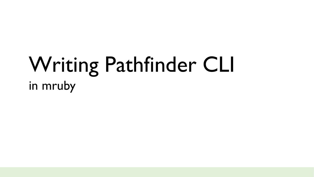 Writing Pathfinder CLI in mruby