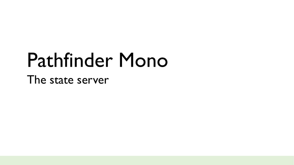 Pathfinder Mono The state server
