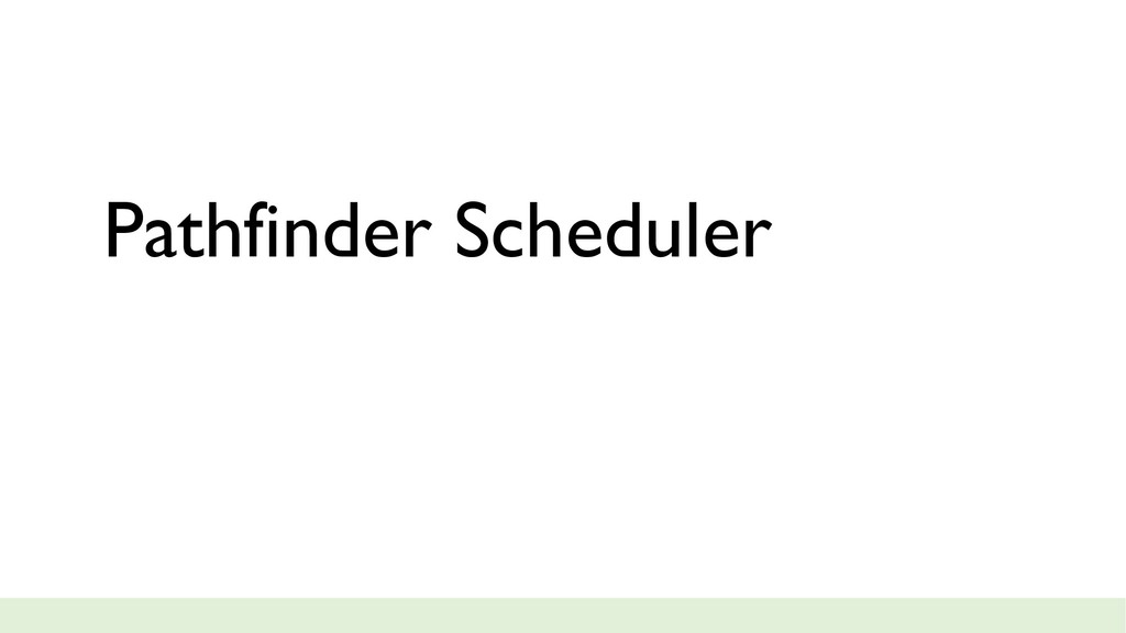 Pathfinder Scheduler