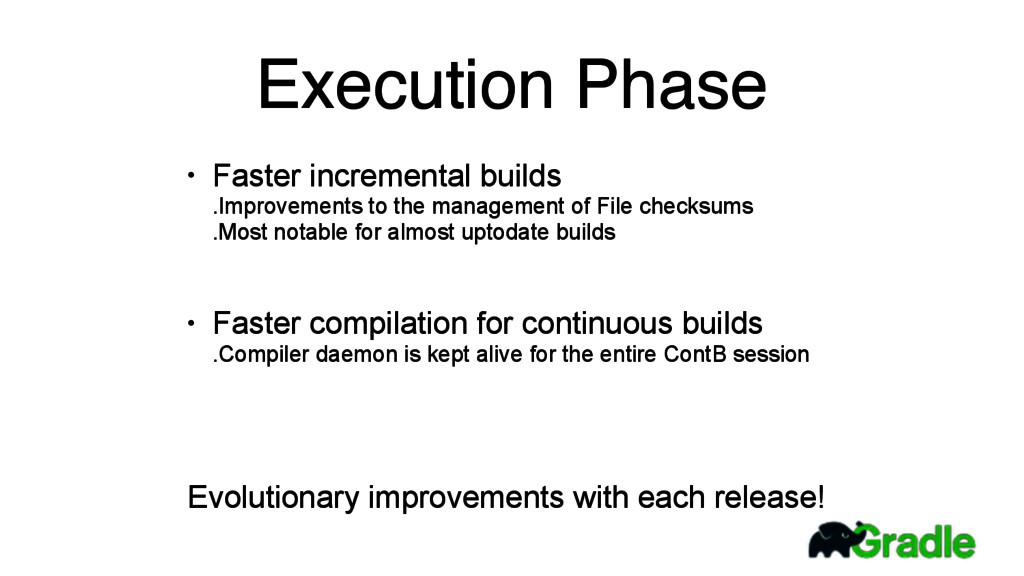 Execution Phase • Faster incremental builds .I...