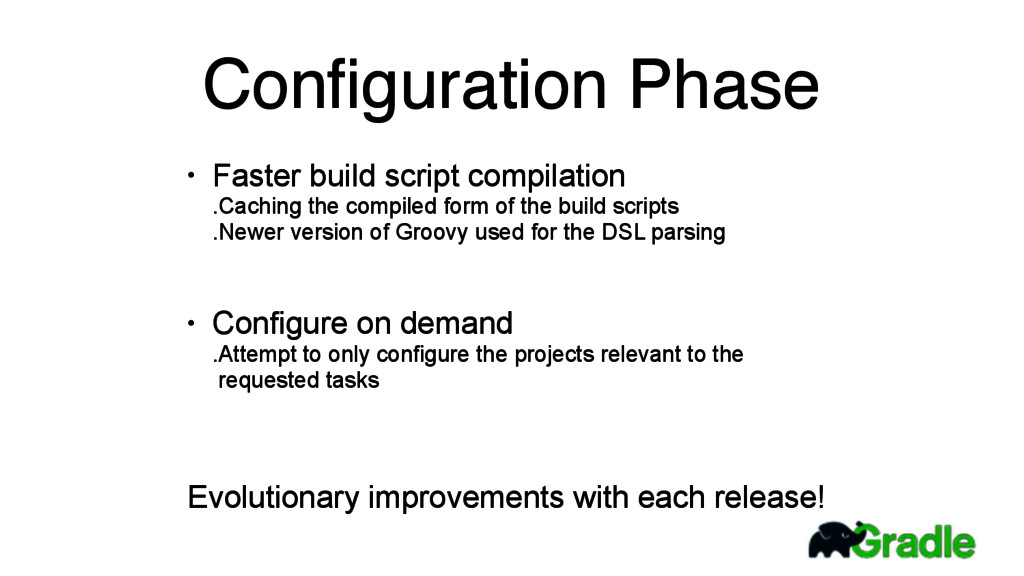 Configuration Phase • Faster build script compil...