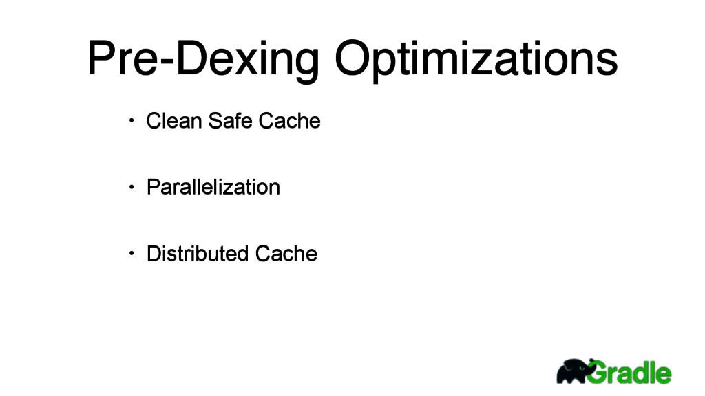 • Clean Safe Cache • Parallelization • Distribu...