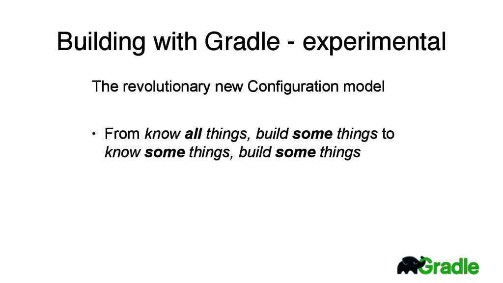 Building with Gradle - experimental The revolut...