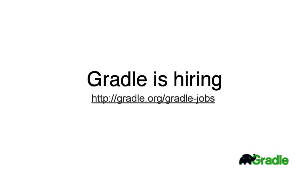 Gradle is hiring http://gradle.org/gradle-jobs