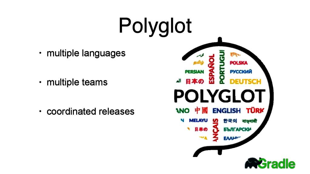 Polyglot • multiple languages • multiple teams ...