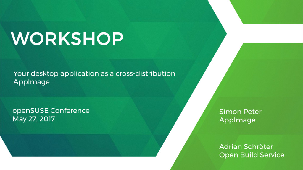 WORKSHOP openSUSE Conference May 27, 2017 Simon...