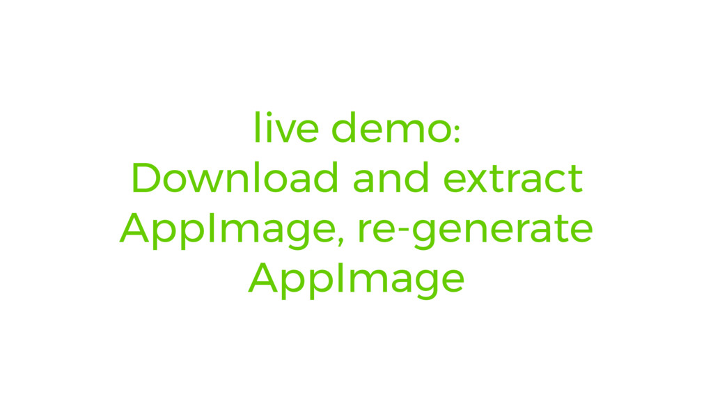 live demo: Download and extract AppImage, re-ge...