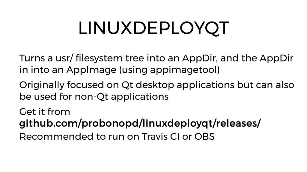 LINUXDEPLOYQT Turns a usr/ filesystem tree into...