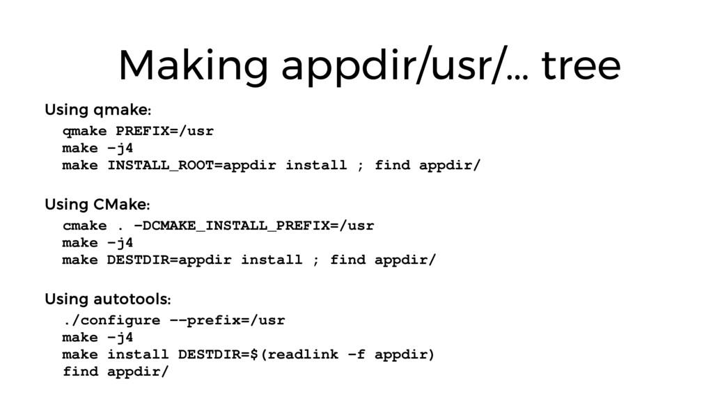 Making appdir/usr/… tree Using qmake: qmake PRE...