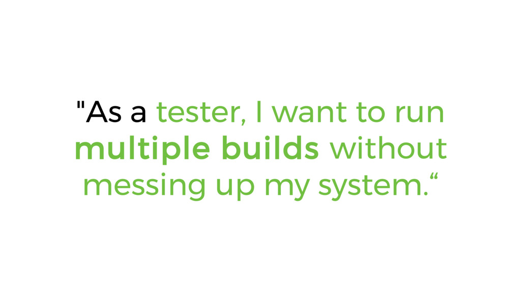 """""""As a tester, I want to run multiple builds wit..."""
