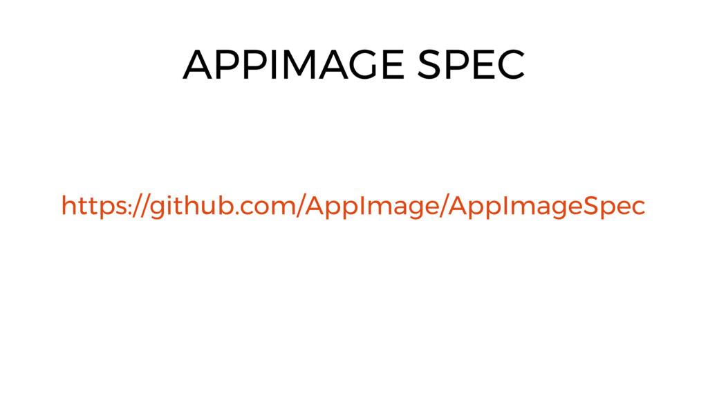 APPIMAGE SPEC https://github.com/AppImage/AppIm...