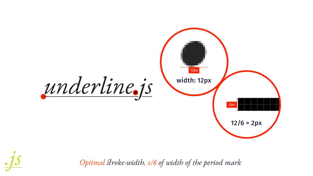 12/6 = 2px 2px width: 12px 12px Optimal stroke-w...