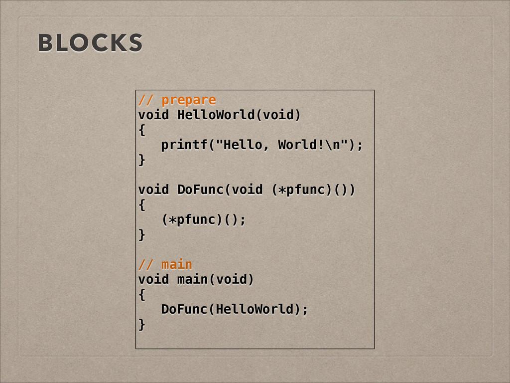 BLOCKS // prepare void HelloWorld(void) { print...