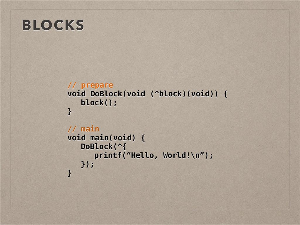 BLOCKS // prepare void DoBlock(void (^block)(vo...