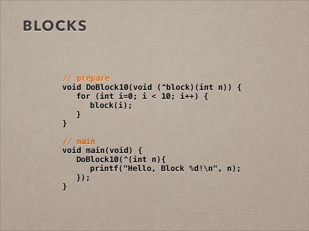 BLOCKS // prepare void DoBlock10(void (^block)(...