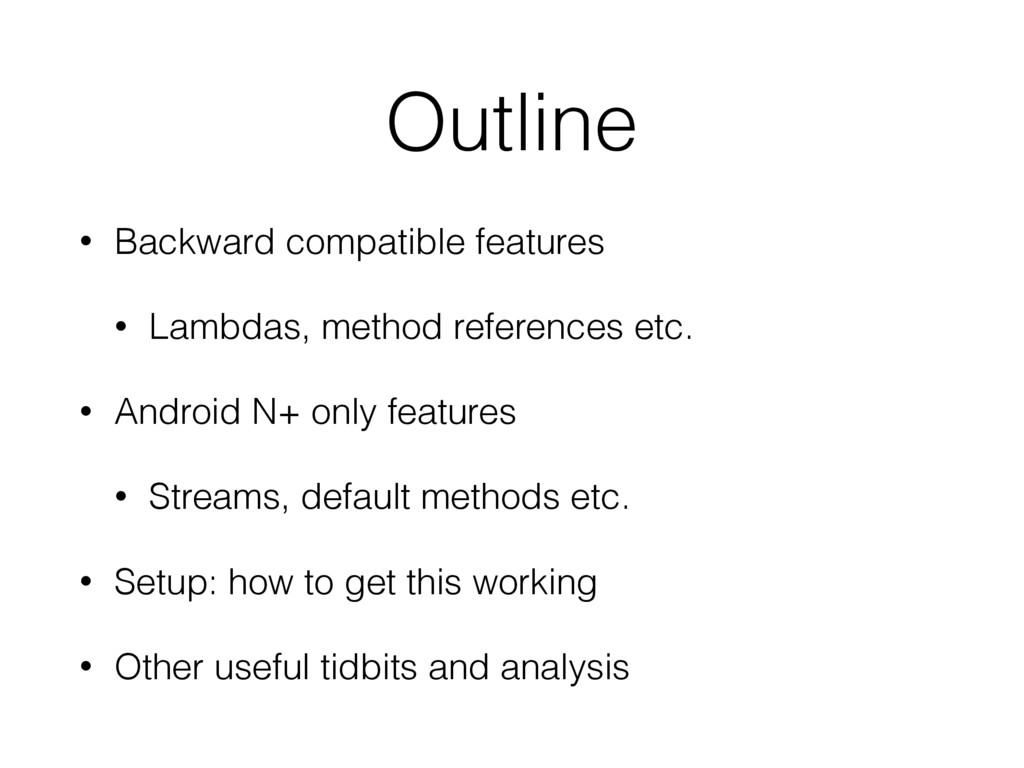 Outline • Backward compatible features • Lambda...