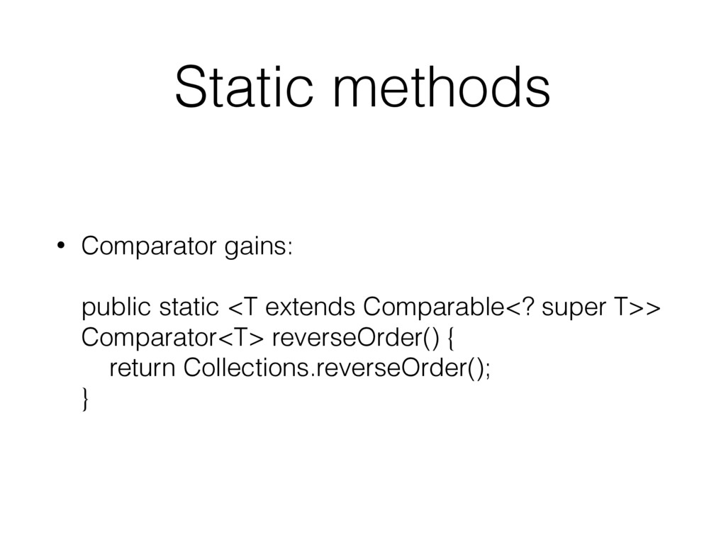 Static methods • Comparator gains:  public st...