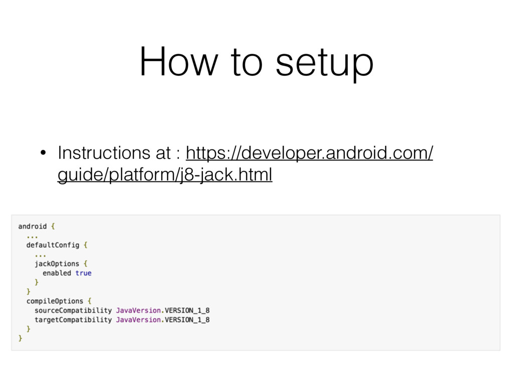 How to setup • Instructions at : https://develo...