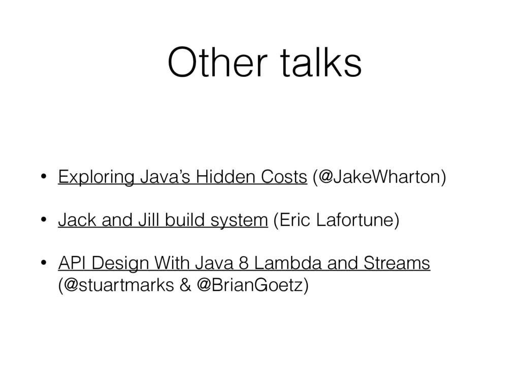 Other talks • Exploring Java's Hidden Costs (@J...