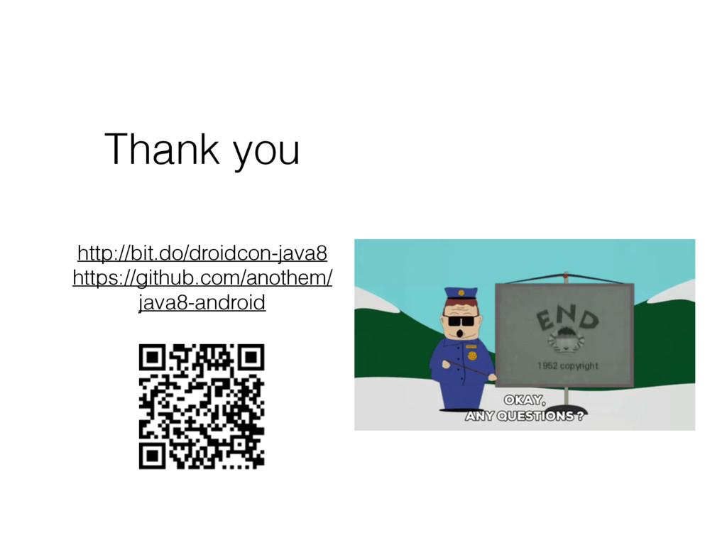 Thank you http://bit.do/droidcon-java8 https:/...