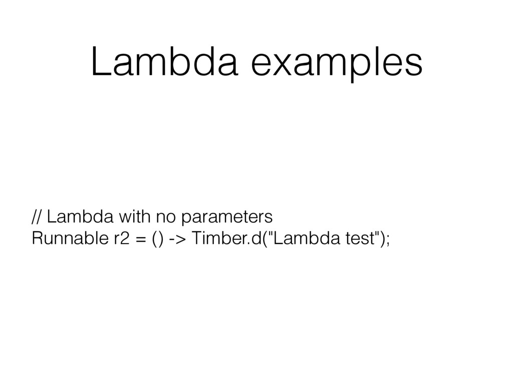Lambda examples // Lambda with no parameters R...