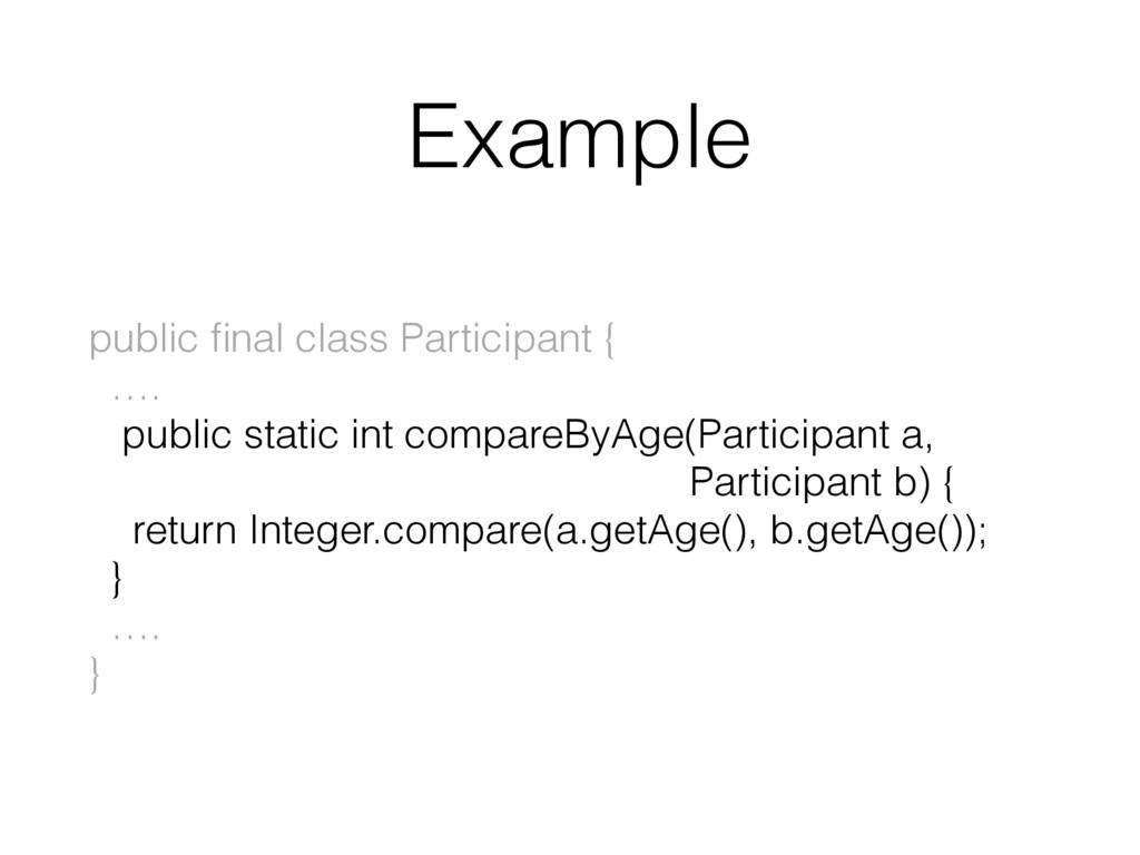 Example public final class Participant { …. pu...