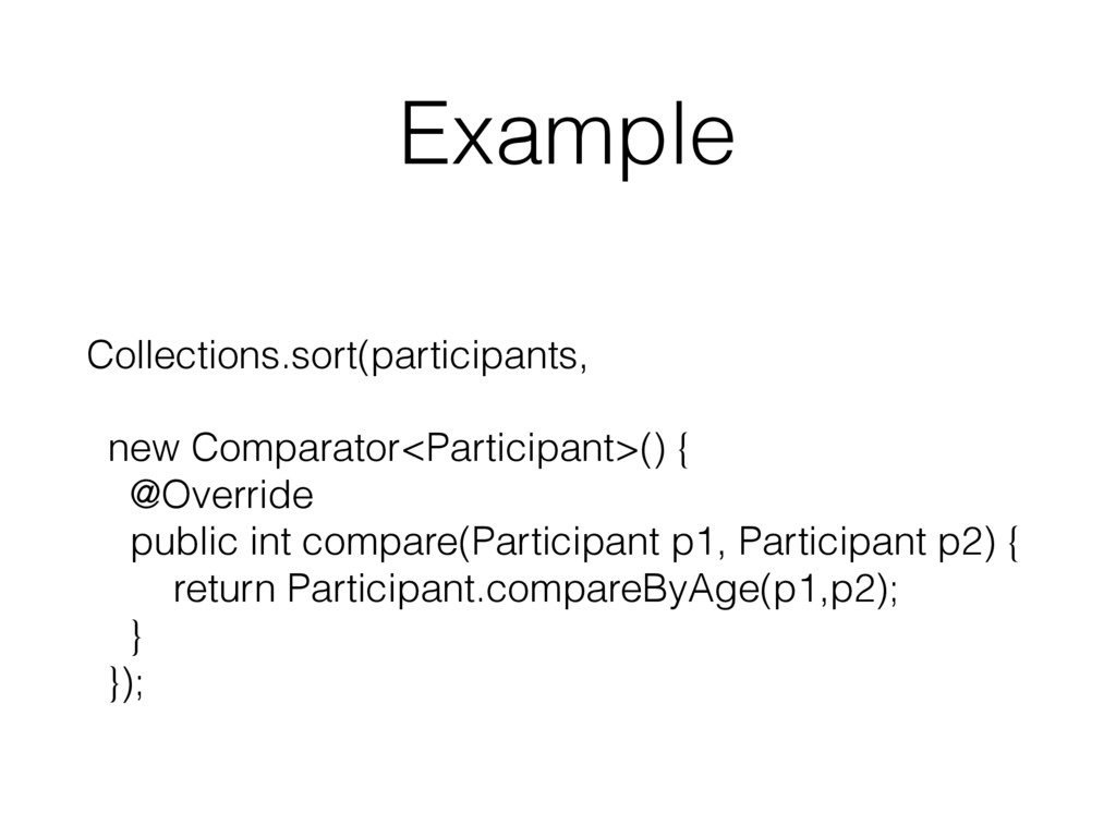 Example  Collections.sort(participants, new Co...