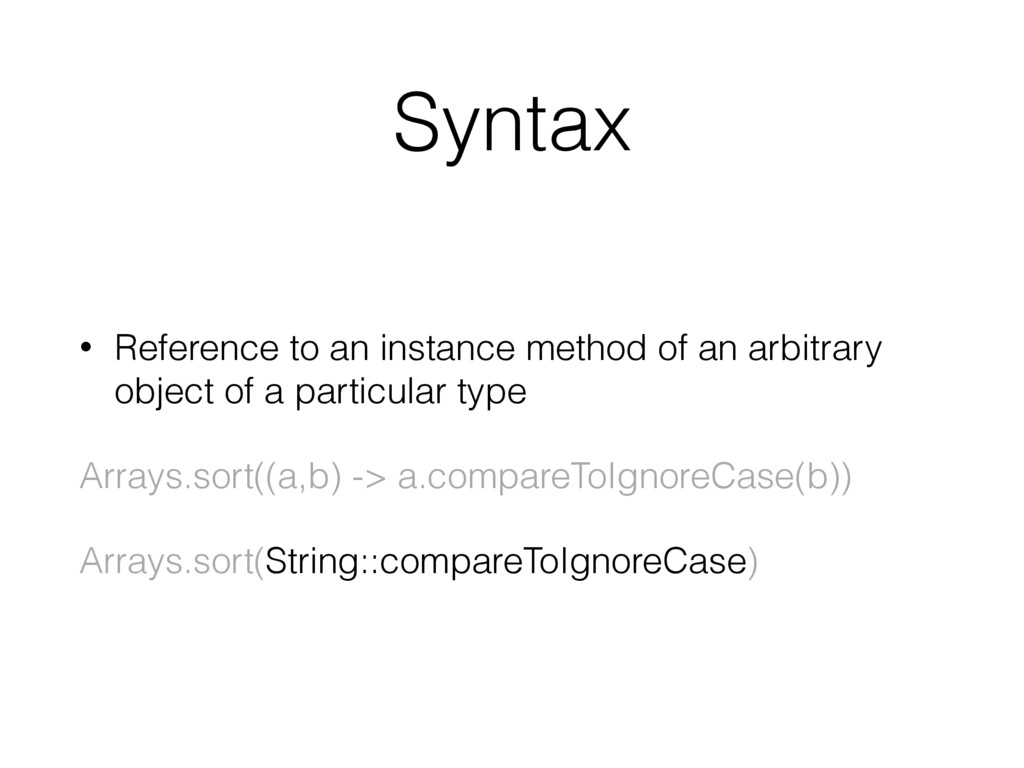 Syntax • Reference to an instance method of an ...