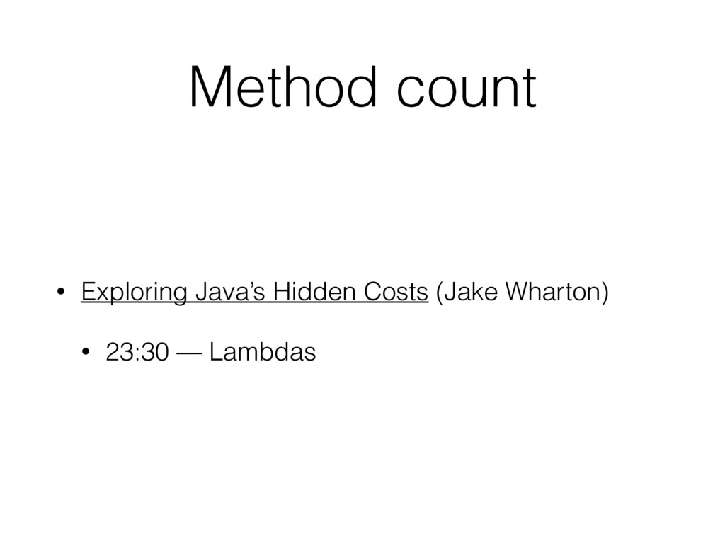 Method count • Exploring Java's Hidden Costs (J...
