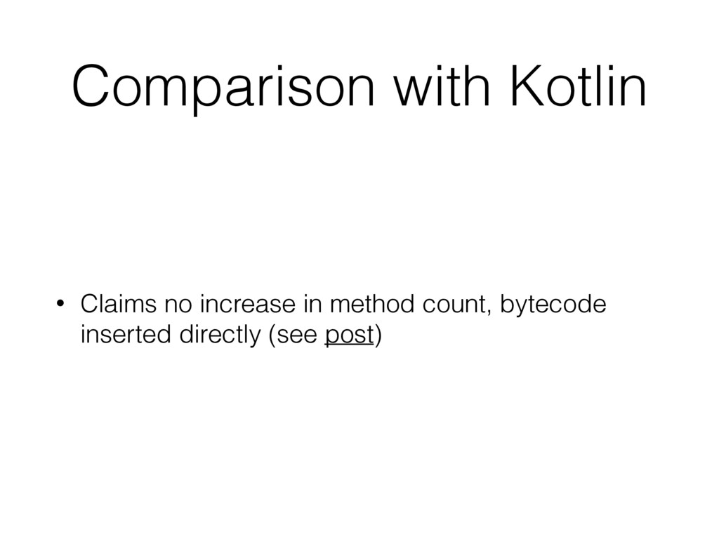 Comparison with Kotlin • Claims no increase in ...