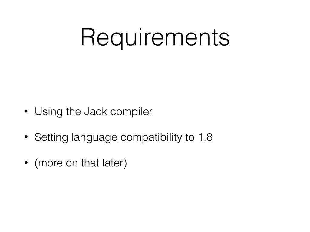 Requirements • Using the Jack compiler • Settin...