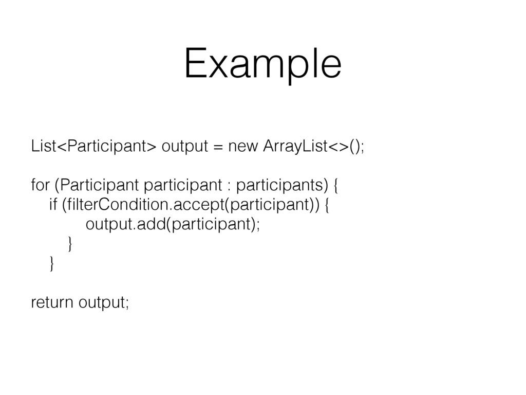 Example List<Participant> output = new ArrayLis...