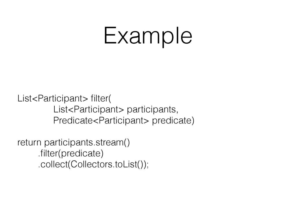 Example List<Participant> filter( List<Particip...
