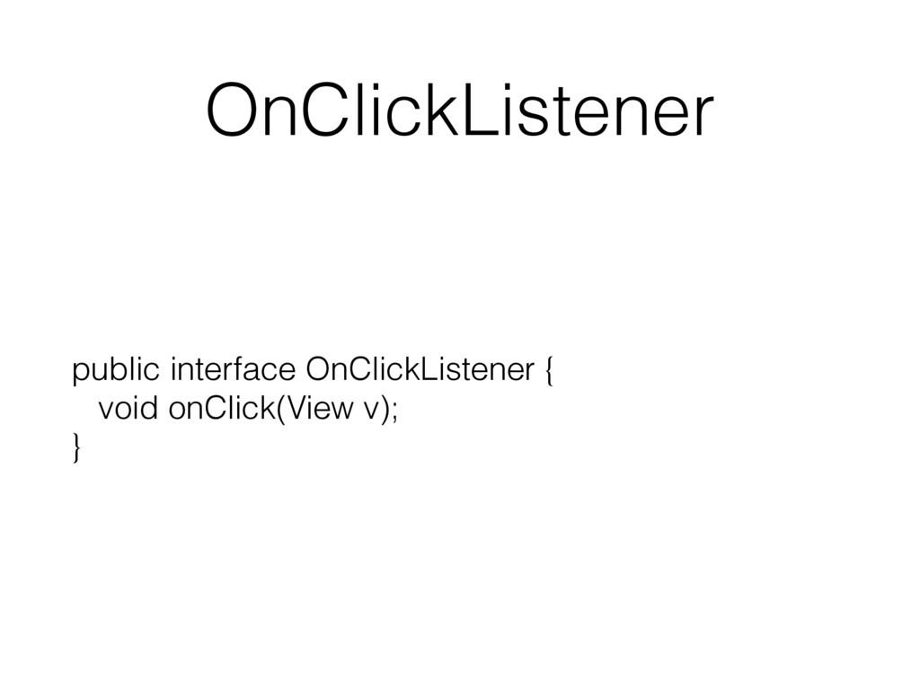 OnClickListener public interface OnClickListene...