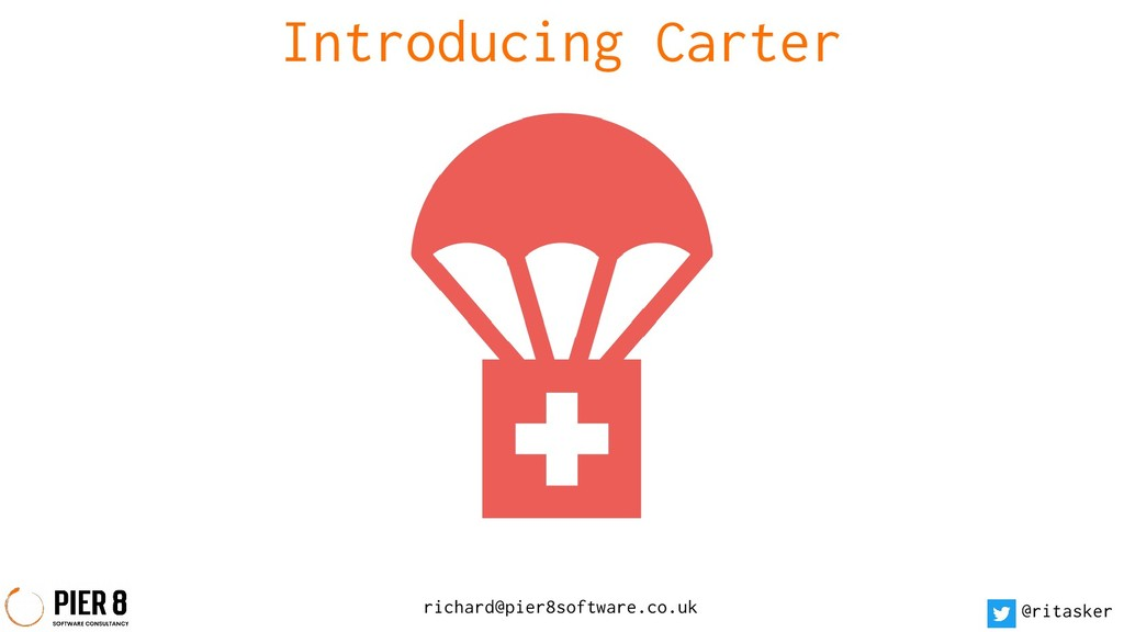 richard@pier8software.co.uk @ritasker Introduci...