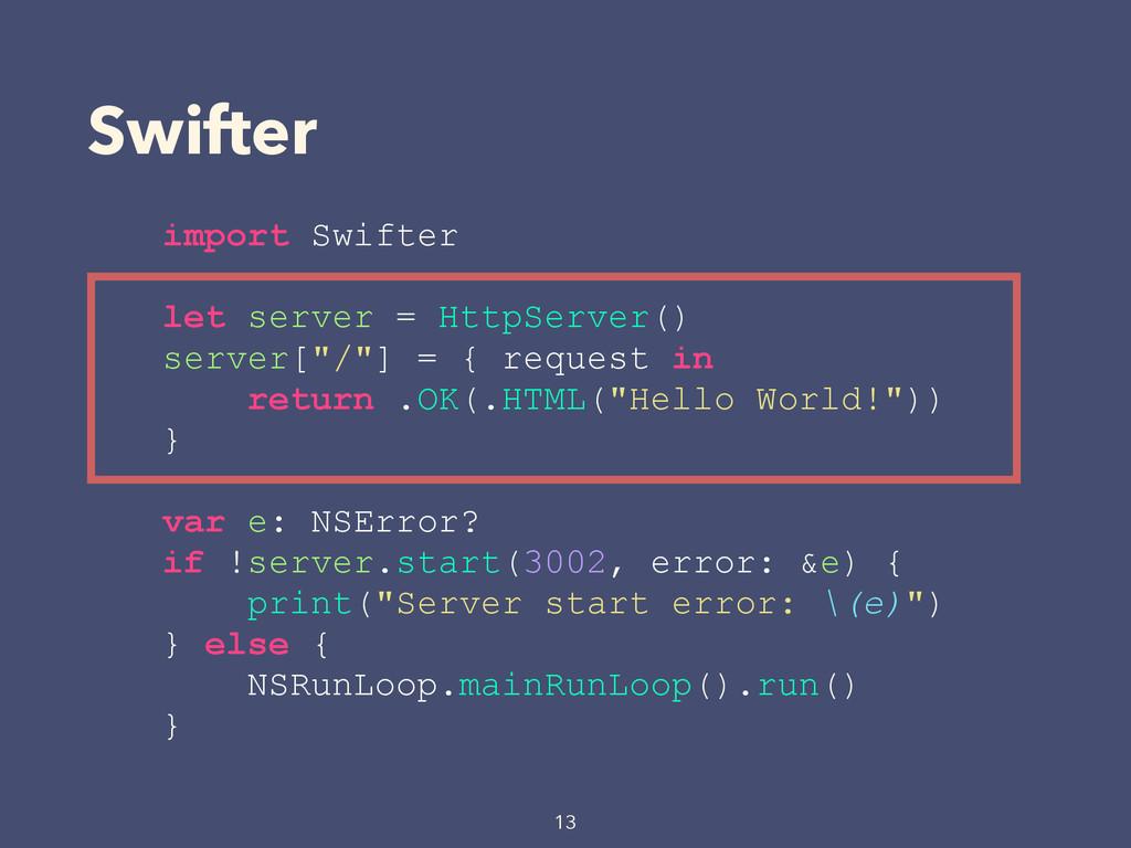 Swifter 13 import Swifter let server = HttpServ...