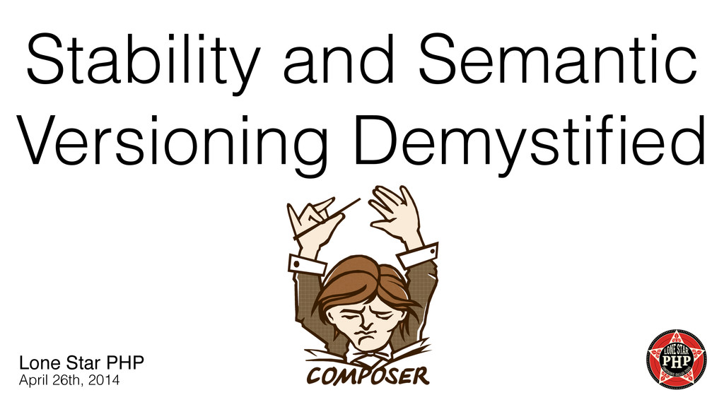 Stability and Semantic Versioning Demystified Lo...