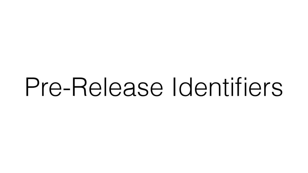 Pre-Release Identifiers