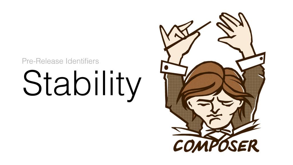 Stability Pre-Release Identifiers