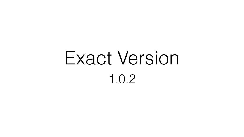 Exact Version 1.0.2