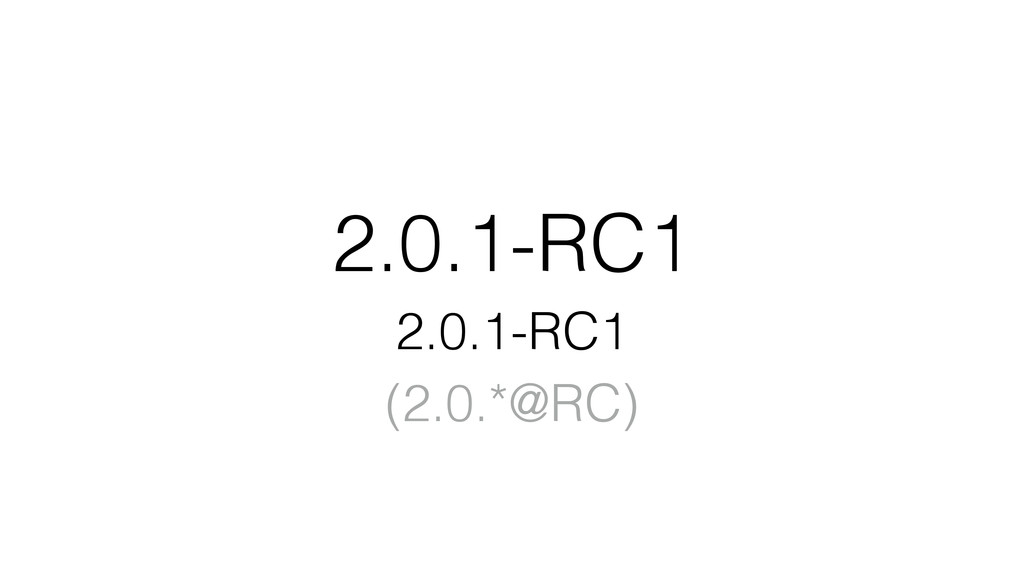 2.0.1-RC1 2.0.1-RC1 (2.0.*@RC)