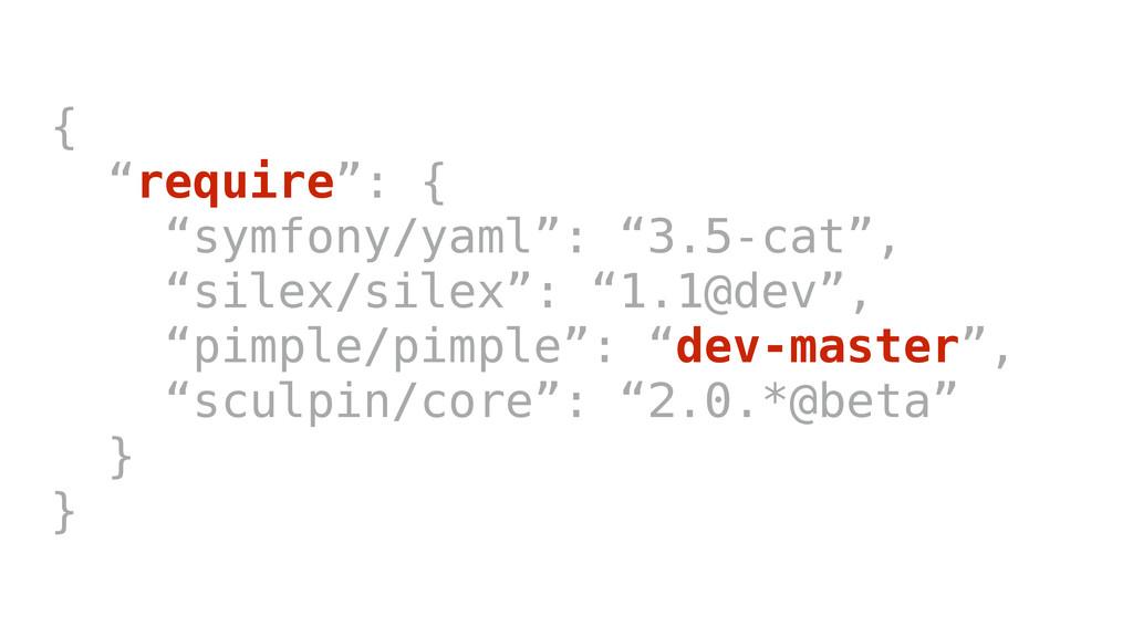 "{ ""require"": { ""symfony/yaml"": ""3.5-cat"", ""sile..."