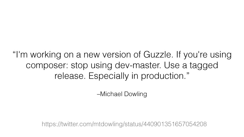 """–Michael Dowling """"I'm working on a new version ..."""