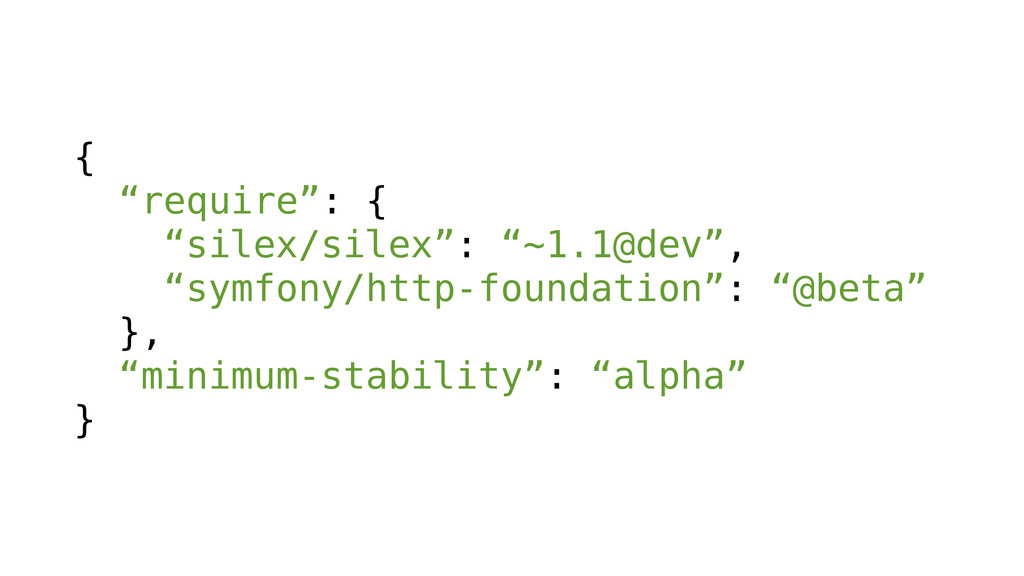 "{ ""require"": { ""silex/silex"": ""~1.1@dev"", ""symf..."